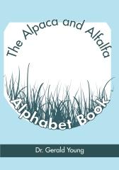 The Alpaca and Alfalfa Alphabet Book
