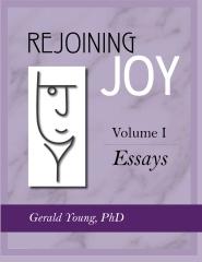 REJOINING JOY: Volume 1 Essays