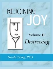 REJOINING JOY: Volume 2 Destressing