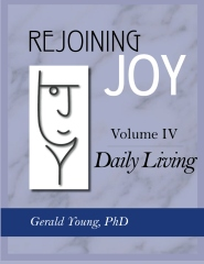 REJOINING JOY: Volume 4 Daily Living