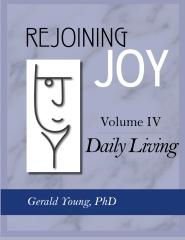 REJOINING JOY: Volume 4 Daily Living
