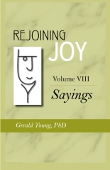 REJOINING JOY: Volume 8 Sayings