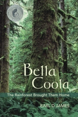 Bella Coola - The Rainforest Brought Them Home