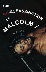The Re-Assassination of Malcolm X