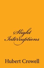Slight Interruptions