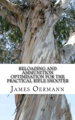 Reloading and Ammunition Optimisation for The Practical Rifle Shooter