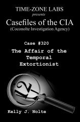 Casefiles of the CIA (Coconolte Investigation Agency) Case #320: The Affair of the Temporal Extortionist