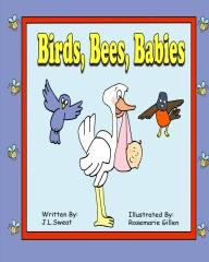 Birds, Bees, Babies