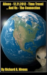 Aliens, 12.21.2012, Time Travel and Us... The Connection