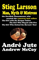 STIEG LARSSON Man, Myth & Mistress