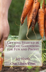 Getting Started in Organic Gardening for Fun and Profit