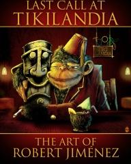 Last Call At  Tikilandia: The   Art Of Robert Jiménez