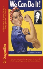 We Can Do It! A Rosie the Riveter Story, a Biography of my Mom