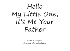 Hello My Little One, It's Me Your Father