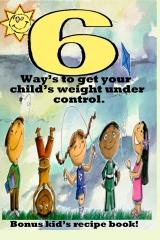 6 Ways to get your child's weight under control.