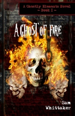 A Ghost of Fire