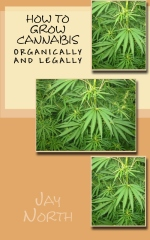How to Grow Cannabis Organically and Legally