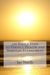 100 Simple Steps to Perfect Health and Spiritual Fulfillment