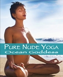 Pure Nude Yoga- Ocean Goddess - Beginning & Intermediate Yoga