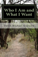 Who I Am and What I Want