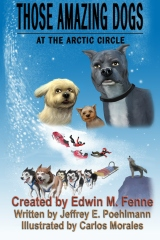Those Amazing Dogs Book Three: At the Arctic Circle