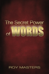The Secret Power of WORDS