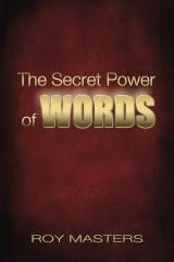 The Secret Power of WORDS