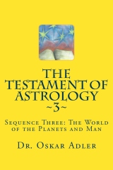 The Testament of Astrology ~3~