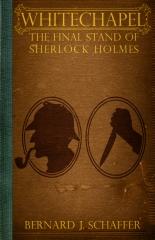 Whitechapel: The Final Stand of Sherlock Holmes