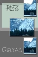 The Dwarven Kingdom of Thazdulrene Stories I-V