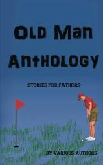 Old Man Anthology