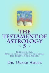 The Testament of Astrology ~ 5 ~