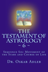 The Testament of Astrology ~ 6 ~
