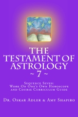 The Testament of Astrology ~ 7 ~