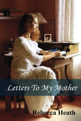 Letters To My Mother