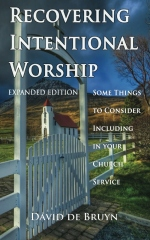 Recovering Intentional Worship: Some Things to Consider Including in Your Church Service