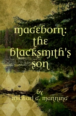 Mageborn:  The Blacksmith's Son