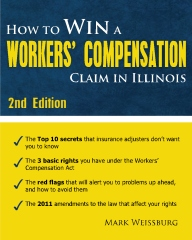 How to Win a Workers' Compensation Claim in Illinois, 2nd Edition