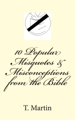 10 Popular Misquotes & Misconceptions from the Bible