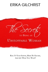 The Secrets to Being an Unstoppable Woman