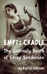 Empty Cradle: The Untimely Death of Corey Sanderson