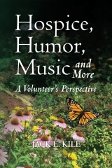 Hospice, Humor, Music and More:  A Volunteer's Perspective