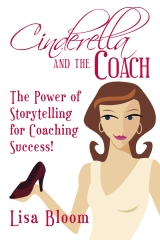 Cinderella and the Coach - the Power of Storytelling for Coaching Success!
