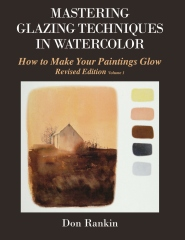 Mastering Glazing Techniques in Watercolor Volume 1