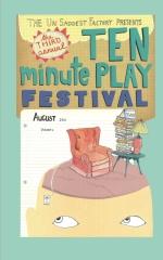The Un Saddest Factory presents Ten Minute Play Festival