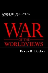 War of the Worldviews Series Outline