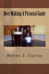 Beer Making: A Pictorial Guide