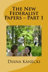The New Federalist Papers – Part 1