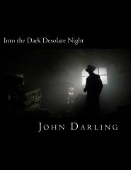 Into the Dark Desolate Night