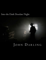 Into the Dark Desolate Night